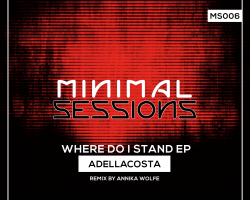 MS006: Adellacosta – Where Do I Stand EP [Out Now!]