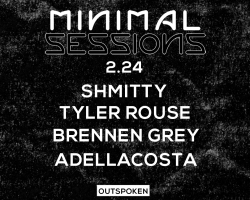 [2.24] Minimal Sessions at Outspoken (Just Announced!)