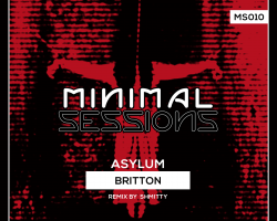 MS010: Britton – Asylum EP w/ remix by Shmitty [Out Now!]