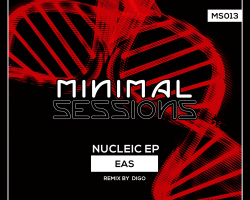 MS013: EAS – Nucleic EP w/ remix by Digo [Out Now!]
