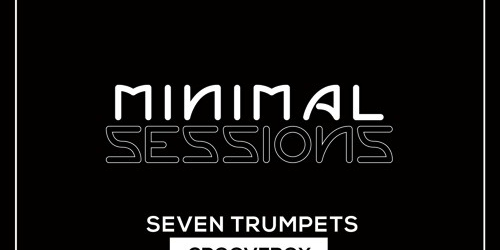 MS019: Groovebox – Seven Trumpets EP w/ remix by Matt Sassari [Out Now!]