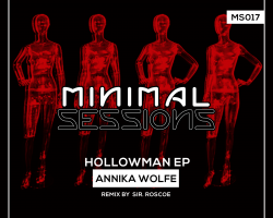 MS017: Annika Wolfe – Hollowman EP w/ remix by Sir. Roscoe [Out Now!]