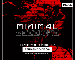 MS025: – Fernando de Sá – Free Your Mind EP w/ remix by Stephen Disario [Out Now!]