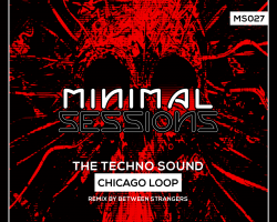 MS027: Chicago Loop – This Techno Sound w/ remix by Between Strangers