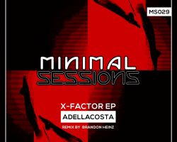 MS029: Adellacosta – X-Factor EP w/ remix by Brandon Heinz [Out Now!]