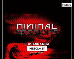 MS035: Luis Miranda – Mezcla EP w/ remix by Emmy J [Out Now!]