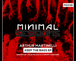 MS038: Arthur Martinelli – Keep The Bass EP w/ remixes by David Pelayo & Stephen Thrasher [Out Now!]