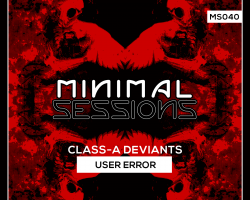 MS040: Class-A Deviants – User Error [Out Now!]