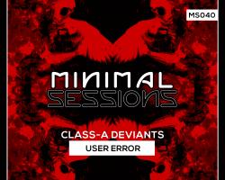 MS040: Class-A Deviants – User Error [Out Now!]