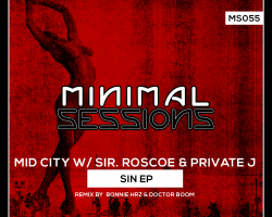 MS055: Mid City w/ Sir. Roscoe & Private J – Sin EP [Out Now!]