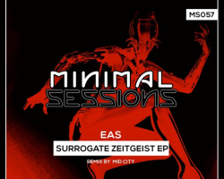 MS057: EAS – Surrogate Zeitgeist EP w/ remix by Mid City [Out Now!]