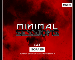 MS061: CAT – Sora EP w/ remix by Eduardo Alvarado & Emmy J [Out Now!]