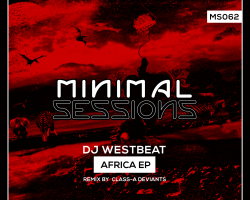 MS062: DJ WestBeat – Africa EP w/ remix by Class-A Deviants [Out Now!]