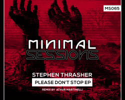 MS065: Stephen Thrasher – Please Don't Stop EP [Out Now!]