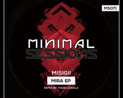 MS071: MISIGII – Mira EP w/ remix by Mark Lizaola [Out Now!]