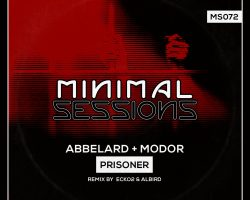 MS072: Abbelard, MODOR – Prisoner w/ remix by Ecko2 + Albird [Out Now!]