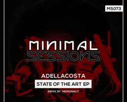 MS073: Adellacosta – State of the Art EP w/ remix by Mikronaut [Out Now!]