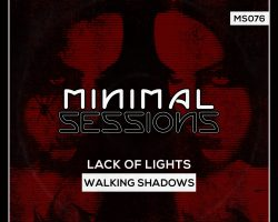 MS076: Lack of Lights – Walking Shadows [Out Now!]