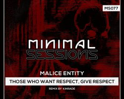 MS077: Malice Entity – Those Who Want Respect, Give Respect [Out Now!]