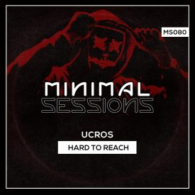 MS080: Ucros – Hard to Reach EP