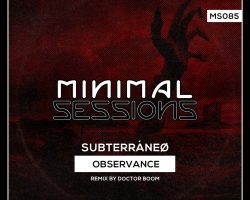 MS085: Subterráneø – Observance w/ remix by Doctor Boom